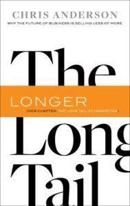 The Long Tail: Why the Future of Business Is Selling Less of More by Chris Anderson - Amazon